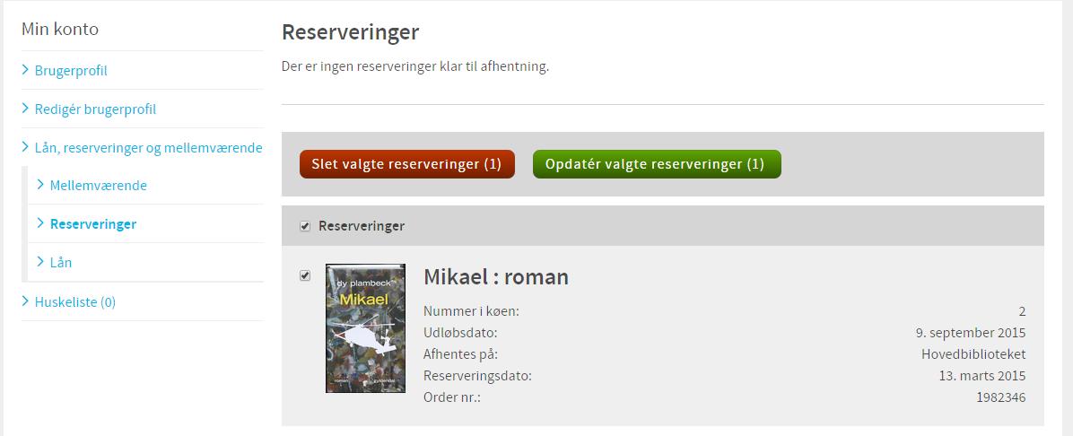 """Der er sat hak ud for reserveringen på materialet """"Mikael"""", og der er en rød og en knap over reserveringen"""
