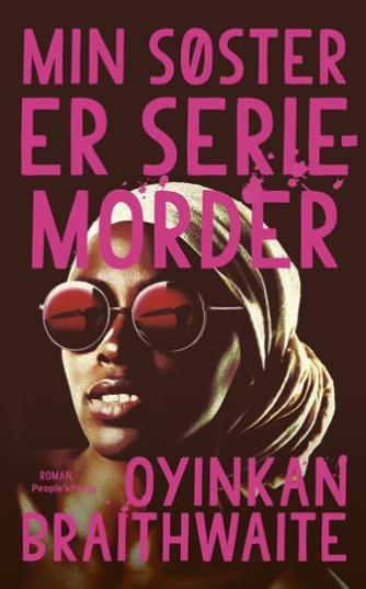Oyinkan Braithwaite: Min søster er seriemorder : roman