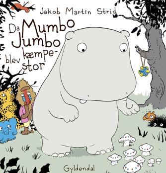 Jakob Martin Strid: Da Mumbo Jumbo blev kæmpestor